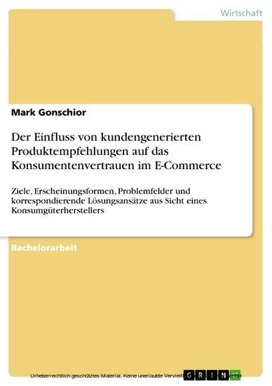 Der Einfluss von kundengenerierten Produktempfehlungen auf das Konsumentenvertrauen im E-Commerce - Blick ins Buch