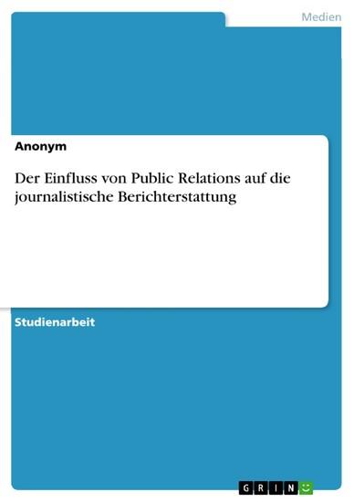 Der Einfluss von Public Relations auf die journalistische Berichterstattung - Blick ins Buch