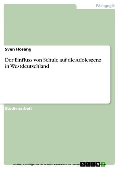 Der Einfluss von Schule auf die Adoleszenz in Westdeutschland - Blick ins Buch