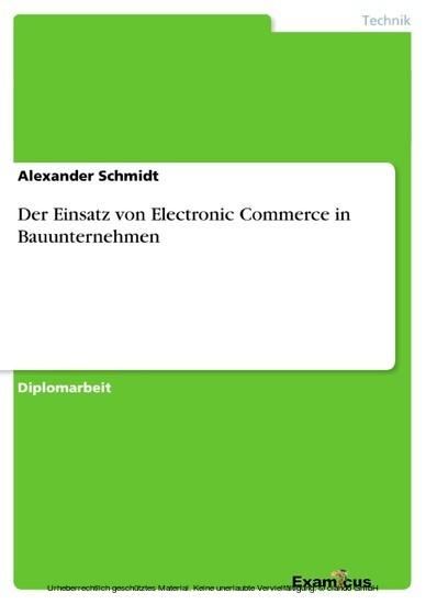 Der Einsatz von Electronic Commerce in Bauunternehmen - Blick ins Buch