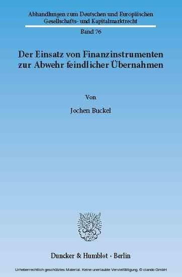 Der Einsatz von Finanzinstrumenten zur Abwehr feindlicher Übernahmen. - Blick ins Buch