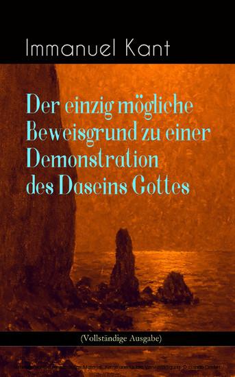 Der einzig mögliche Beweisgrund zu einer Demonstration des Daseins Gottes (Vollständige Ausgabe) - Blick ins Buch