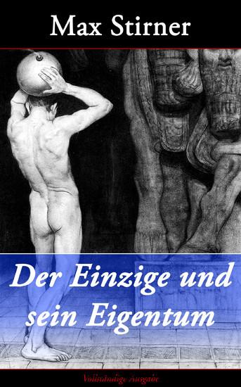 Der Einzige und sein Eigentum (Vollständige Ausgabe) - Blick ins Buch
