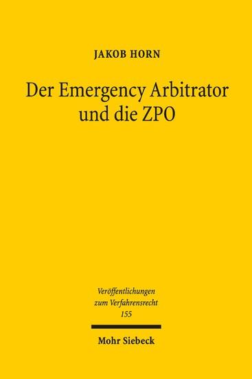 Der Emergency Arbitrator und die ZPO - Blick ins Buch