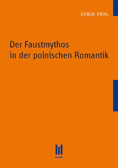 Der Faustmythos in der polnischen Romantik - Blick ins Buch