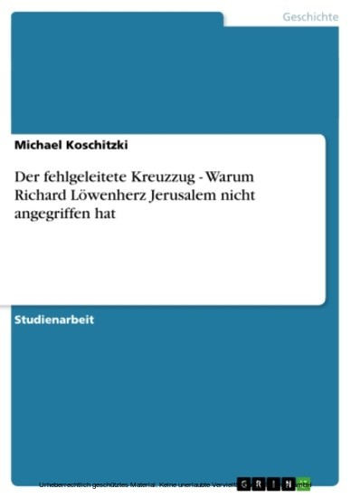 Der fehlgeleitete Kreuzzug - Warum Richard Löwenherz Jerusalem nicht angegriffen hat - Blick ins Buch