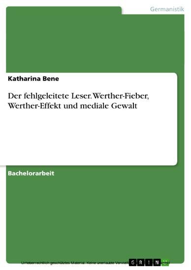 Der fehlgeleitete Leser. Werther-Fieber, Werther-Effekt und mediale Gewalt - Blick ins Buch