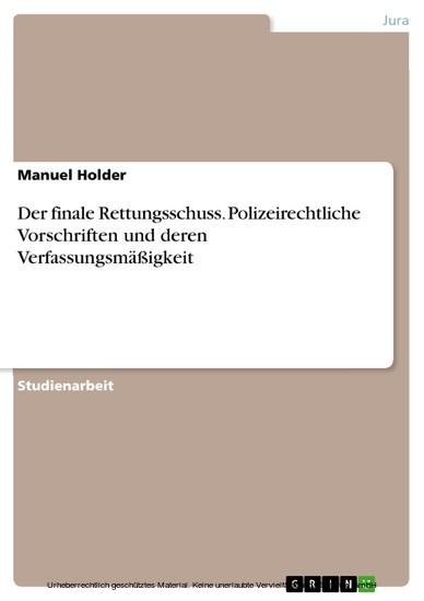 Der finale Rettungsschuss. Polizeirechtliche Vorschriften und deren Verfassungsmäßigkeit - Blick ins Buch