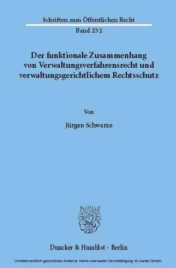 Der funktionale Zusammenhang von Verwaltungsverfahrensrecht und verwaltungsgerichtlichem Rechtsschutz. - Blick ins Buch