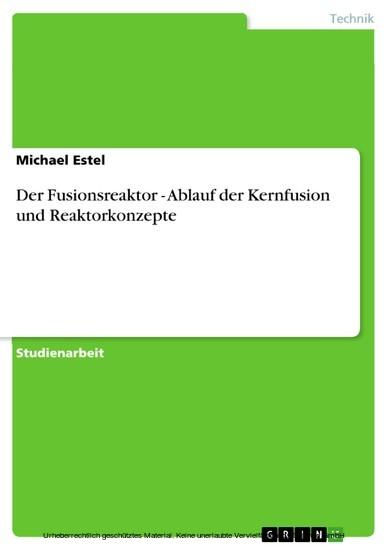 Der Fusionsreaktor - Ablauf der Kernfusion und Reaktorkonzepte - Blick ins Buch