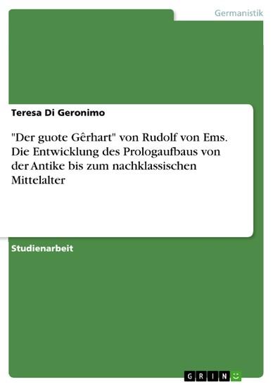 'Der guote Gêrhart' von Rudolf von Ems. Die Entwicklung des Prologaufbaus von der Antike bis zum nachklassischen Mittelalter - Blick ins Buch