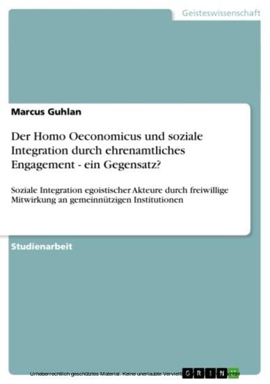 Der Homo Oeconomicus und soziale Integration durch ehrenamtliches Engagement - ein Gegensatz? - Blick ins Buch