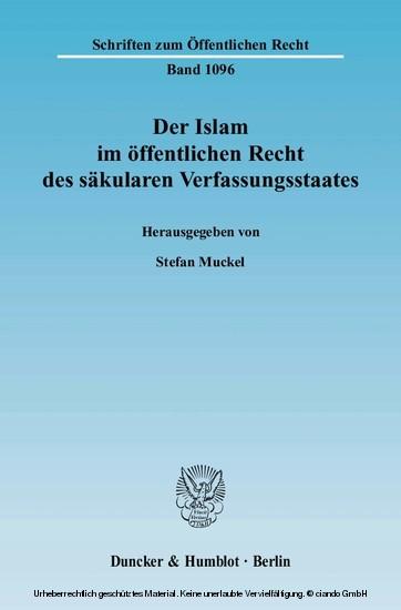 Der Islam im öffentlichen Recht des säkularen Verfassungsstaates. - Blick ins Buch