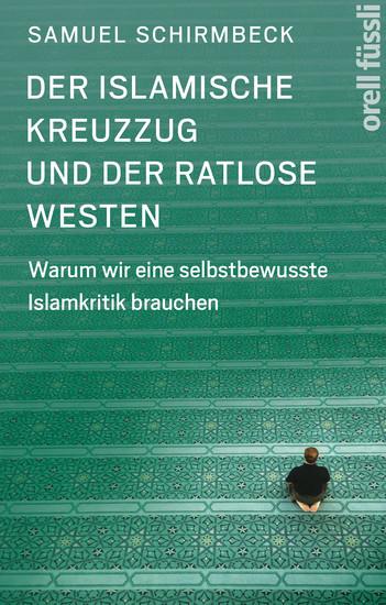 Der islamische Kreuzzug und der ratlose Westen - Blick ins Buch