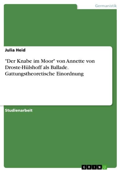 'Der Knabe im Moor' von Annette von Droste-Hülshoff als Ballade. Gattungstheoretische Einordnung - Blick ins Buch