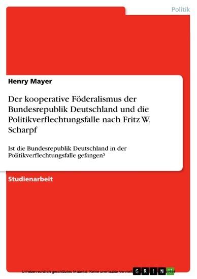 Der kooperative Föderalismus der Bundesrepublik Deutschland und die Politikverflechtungsfalle nach Fritz W. Scharpf - Blick ins Buch
