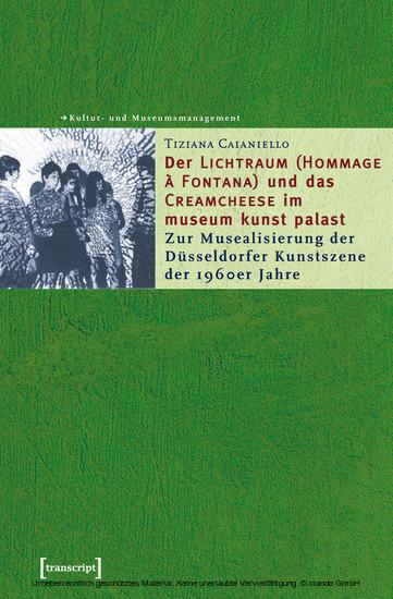 Der »Lichtraum (Hommage à Fontana)« und das »Creamcheese« im museum kunst palast - Blick ins Buch