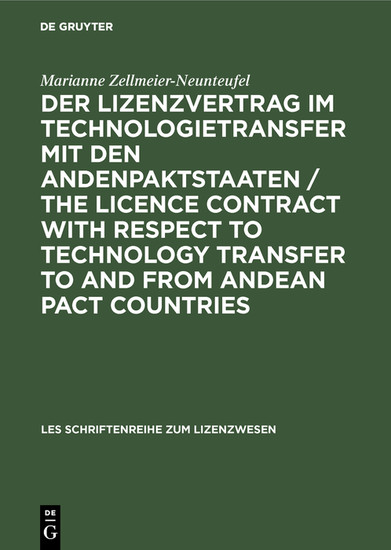Der Lizenzvertrag im Technologietransfer mit den Andenpaktstaaten / The licence contract with respect to technology transfer to and from Andean Pact countries - Blick ins Buch