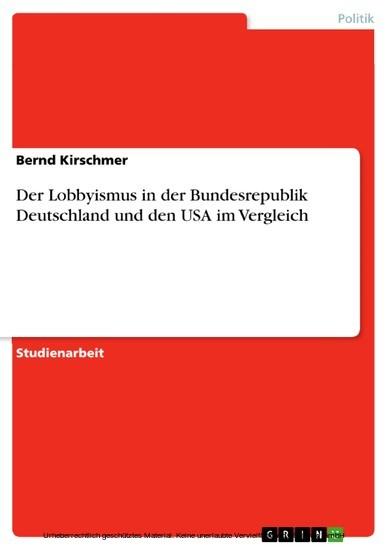 Der Lobbyismus in der Bundesrepublik Deutschland und den USA im Vergleich - Blick ins Buch