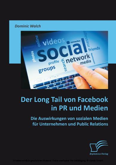 Der Long Tail von Facebook in PR und Medien: Die Auswirkungen von sozialen Medien für Unternehmen und Public Relations - Blick ins Buch