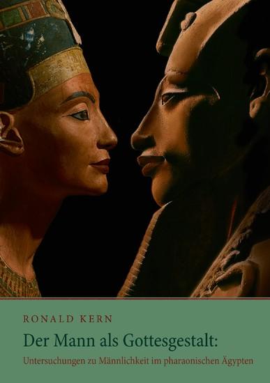Der Mann als Gottesgestalt: Untersuchungen zu Männlichkeit im pharaonischen Ägypten - Blick ins Buch