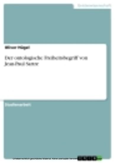 Der ontologische Freiheitsbegriff von Jean-Paul Sartre - Blick ins Buch