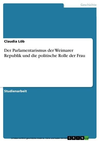 Der Parlamentarismus der Weimarer Republik und die politische Rolle der Frau - Blick ins Buch