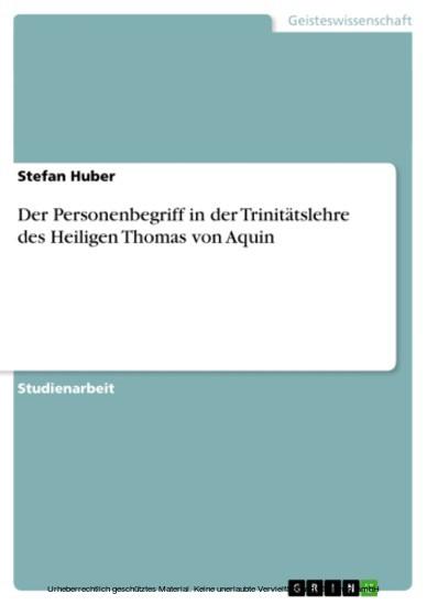 Der Personenbegriff in der Trinitätslehre des Heiligen Thomas von Aquin - Blick ins Buch