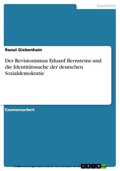 Der Revisionismus Eduard Bernsteins und die Identitätssuche der deutschen Sozialdemokratie - Blick ins Buch
