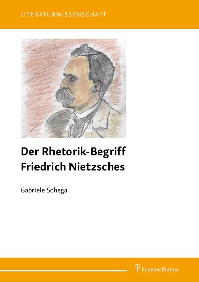 Der Rhetorik-Begriff Friedrich Nietzsches - Blick ins Buch