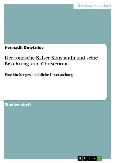 Der römische Kaiser Konstantin und seine Bekehrung zum Christentum - Blick ins Buch