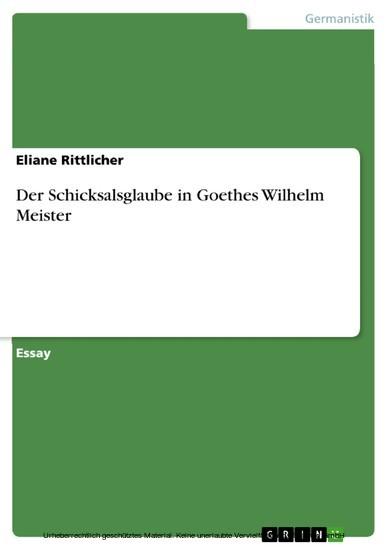 Der Schicksalsglaube in Goethes Wilhelm Meister - Blick ins Buch