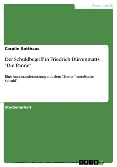 Der Schuldbegriff in Friedrich Dürrenmatts 'Die Panne' - Blick ins Buch