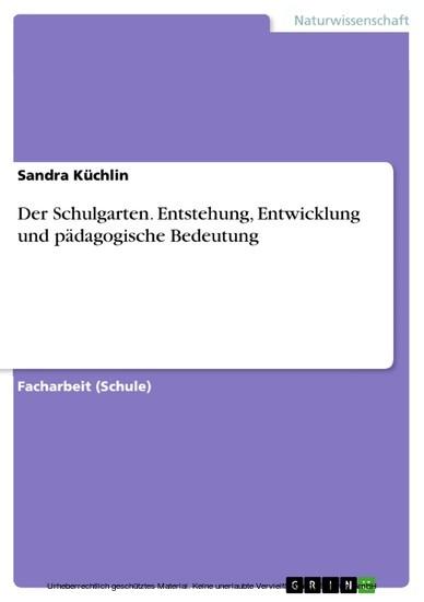 Der Schulgarten. Entstehung, Entwicklung und pädagogische Bedeutung - Blick ins Buch