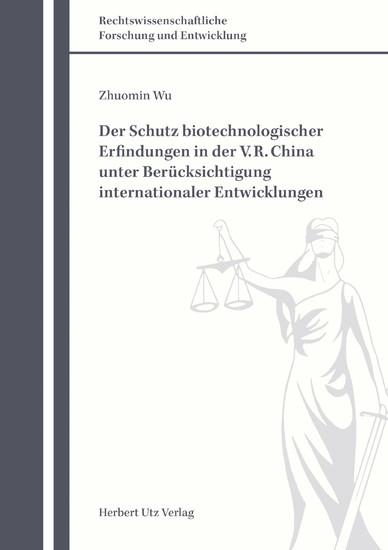 Der Schutz biotechnologischer Erfindungen in der V. R. China unter Berücksichtigung internationaler Entwicklungen - Blick ins Buch