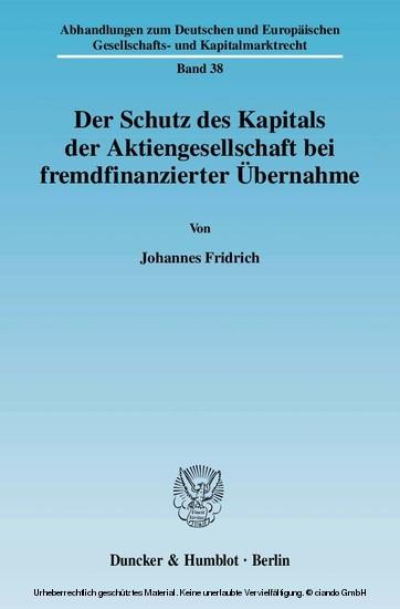 Der Schutz des Kapitals der Aktiengesellschaft bei fremdfinanzierter Übernahme. - Blick ins Buch