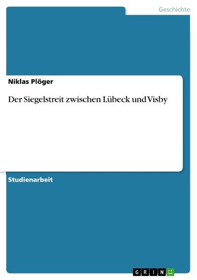 Der Siegelstreit zwischen Lübeck und Visby - Blick ins Buch