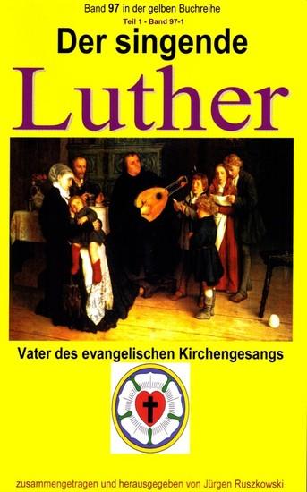 Der singende Luther - Vater des evangelischen Gesangs - Teil 1 - Blick ins Buch