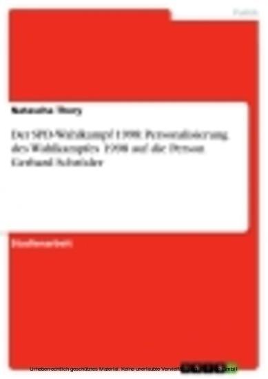 Der SPD-Wahlkampf 1998: Personalisierung des Wahlkampfes 1998 auf die Person Gerhard Schröder - Blick ins Buch