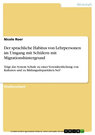 Der sprachliche Habitus von Lehrpersonen im Umgang mit Schülern mit Migrationshintergrund - Blick ins Buch