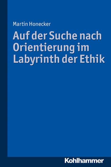 Auf der Suche nach Orientierung im Labyrinth der Ethik - Blick ins Buch