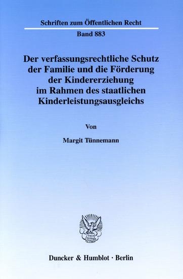 Der verfassungsrechtliche Schutz der Familie und die Förderung der Kindererziehung im Rahmen des staatlichen Kinderleistungsausgleichs. - Blick ins Buch