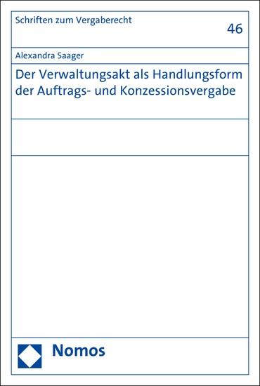Der Verwaltungsakt als Handlungsform der Auftrags- und Konzessionsvergabe - Blick ins Buch