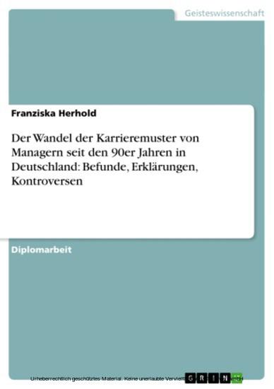 Der Wandel der Karrieremuster von Managern seit den 90er Jahren in Deutschland: Befunde, Erklärungen, Kontroversen - Blick ins Buch