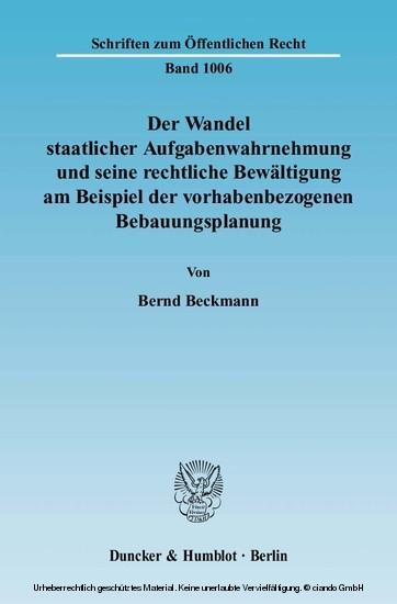 Der Wandel staatlicher Aufgabenwahrnehmung und seine rechtliche Bewältigung am Beispiel der vorhabenbezogenen Bebauungsplanung. - Blick ins Buch