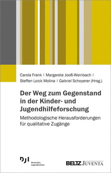 Der Weg zum Gegenstand in der Kinder- und Jugendhilfeforschung - Blick ins Buch