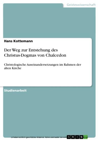Der Weg zur Entstehung des Christus-Dogmas von Chalcedon - Blick ins Buch