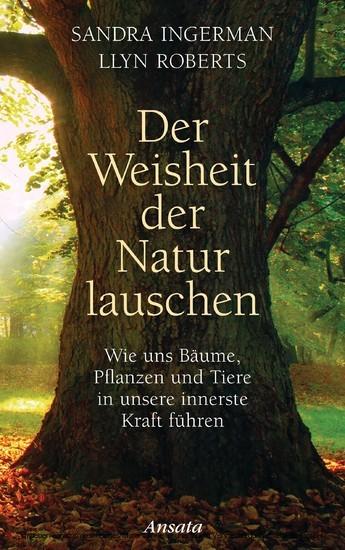 Der Weisheit der Natur lauschen - Blick ins Buch