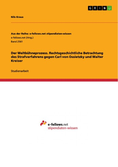 Der Weltbühneprozess. Rechtsgeschichtliche Betrachtung des Strafverfahrens gegen Carl von Ossietzky und Walter Kreiser - Blick ins Buch