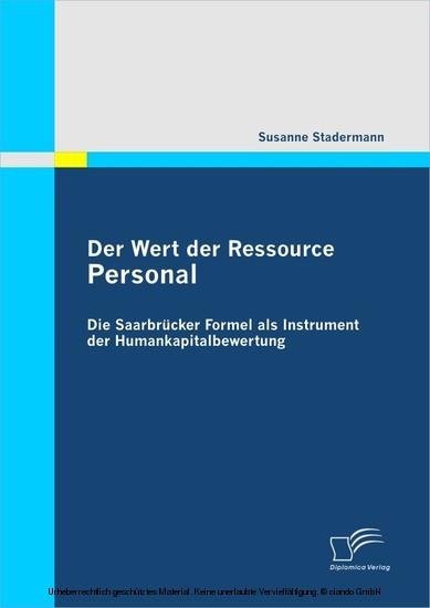 Der Wert der Ressource Personal: Die Saarbrücker Formel als Instrument der Humankapitalbewertung - Blick ins Buch